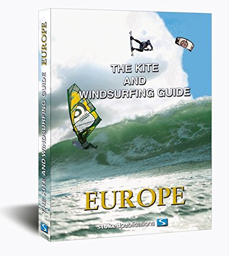 The Kite and Windsurfing Guide Europe: Deutsche Ausgabe: Alle Infos bei Amazon