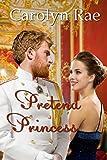 Pretend Princess (Cordillera Royals Book 1)