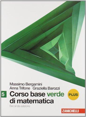 Corso base verde di matematica. Vol. 5 plus. Con espansione plus. Per le Scuole superiori