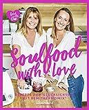 Soulfood with Love: Rezepte zum Glücklichsein mit dem Thermomix® (Kochen mit dem Thermomix®) - Joëlle Herzfeld, Manuela Herzfeld