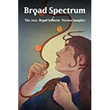 Broad Spectrum: The 2012 Broad Universe Fiction Sampler (English Edition)