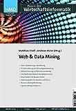 Web & Data Mining (HMD - Praxis der Wirtschaftsinformatik, Band 268)