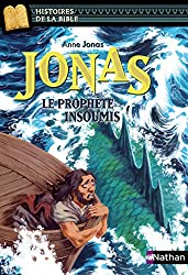 Jonas, le prophète insoumis - Histoires de la Bible - Dès 11 ans