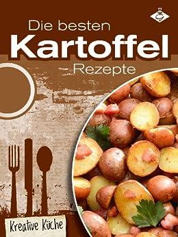 Die besten Kartoffelrezepte (Kreative Küche 10) von [Pelser, Stephanie]