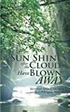 The Sun Shines after the Clouds Have Blown Away by Carinus, Beverly Ann (2014) Paperback