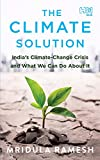 #1: The Climate Solution: India's Climate-Change Crisis and What We Can Do about It