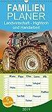 Landwirtschaft - Hightech und Handarbeit - Familienplaner hoch (Wandkalender 2019 , 21 cm x 45 cm, hoch): Die Arbeit mit landwirtschaftlichen ... 14 Seiten ) (CALVENDO Technologie)