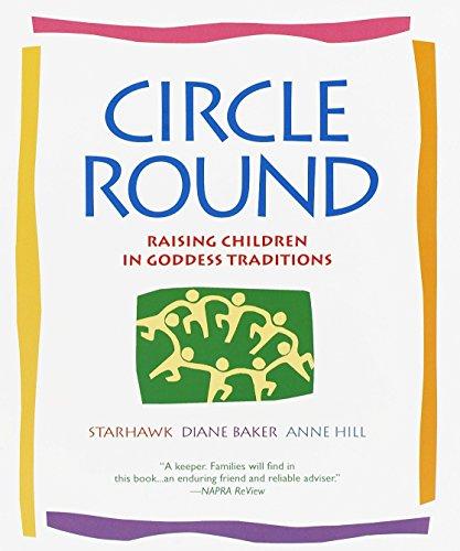 Circle Round: Raising Children in the Goddess Tradition por Starhawk