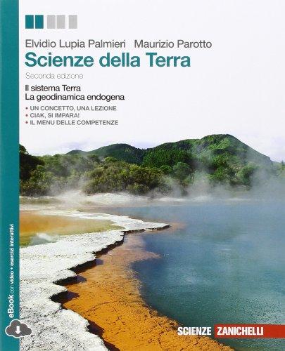 Scienze della Terra. Il sistema Terra. La geodinamica endogena. Seconda Edizione. Con espansione online.