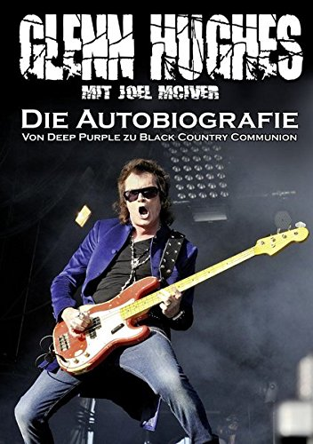 Glenn Hughes – Die Autobiografie: Von Deep Purple zu Black Country Communion