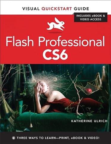 Flash Professional CS6: Visual QuickStart Guide (Visual QuickStart Guides)