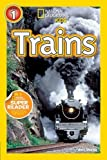 National Geographic Kids Readers: Trains (National Geographic Kids Readers: Level 1)