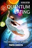 Quantum Eating The Ultimate Elixir of Youth 2nd Edition