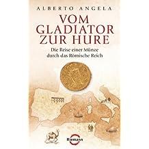 Vom Gladiator zur Hure: Die Reise einer Münze durch das Römische Reich