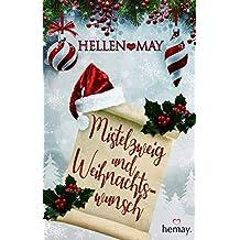 Mistelzweig und Weihnachtswunsch: Liebesroman
