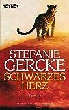 Schwarzes Herz: Roman - Stefanie Gercke