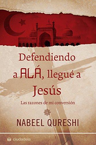 Defendiendo a Alá, llegué a Jesús (Ciudadela)