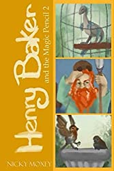 Henry Baker and the Magic Pencil 2: Bedtime reading for younger children or short stories for independent readers. (Henry and the Magic Pencil)