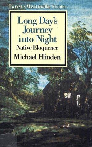 Twayne's Masterwork Studies: Long Day's Journey into Night No. 49: Native Eloquence (Twayne's Masterworks Studies) by Michael Hinden (1990-04-01)