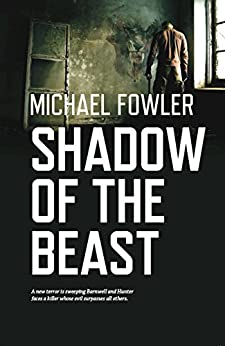 Shadow of the Beast: DS Hunter Kerr is back in this gripping best selling series by [Fowler, Michael]