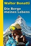 Die Berge meines Lebens (National Geographic Taschenbuch, Band 40390)