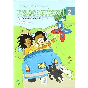 Raccontami. Corso Di Lingua Italiana Per Bambini. Quaderno Degli Esercizi. Per La Scuola Materna: 2
