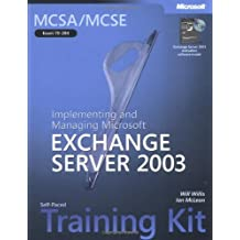 MCSA/MCSE Self-Paced Training Kit (Exam 70-284): Implementing and Managing Microsoft?? Exchange Server 2003 (Pro-Certification) by Ian McLean (10-Jul-2004) Hardcover