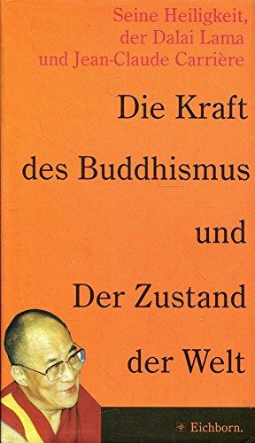 Die Kraft des Buddhismus. Bewußter leben in der Welt von heute