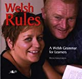 Welsh Rules: Welsh Grammar for Learners