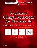 Kaufman's Clinical Neurology for Psychiatrists, 8e (Major Problems in Neurology)