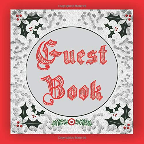 Guest Book: Sign in booklet for visitors at holiday parties and events.  Christmas Holly with berries theme on cover Holly Berry Designs