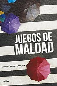 Juegos de maldad par Graziella Moreno Graupera