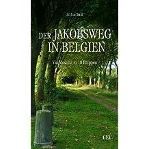 Der Jakobsweg in Belgien: Via Mosana in 18 Etappen
