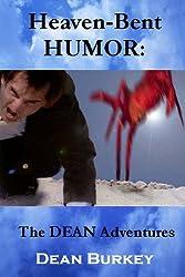 Heaven-Bent HUMOR: The DEAN Adventures