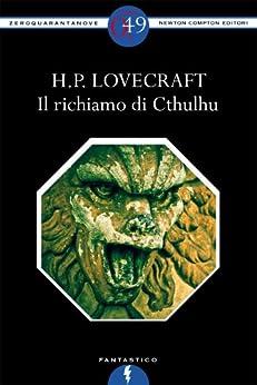 Il richiamo di Cthulhu (eNewton Zeroquarantanove) di [Lovecraft, Howard P.]