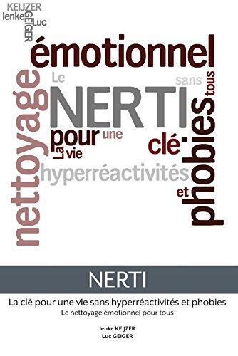 Nerti - La Cle Pour Une Vie Sans Hyperreactivites Et Phobies