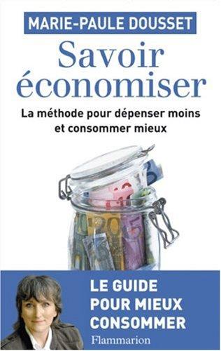 Savoir Economiser, la méthode pour dépenser moins et consommer mieux