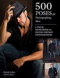 [(500 Poses for Photographing Men : A Visual Sourcebook for Digital Portrait Photographers)] [By (author) Michelle Perkins] published on (April, 2011)