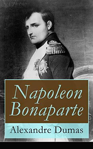 napoleon bonaparte biographie des franzsischen kaisers von dumas alexandre - Napoleon Bonaparte Lebenslauf
