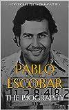 Pablo Escobar: The Biography