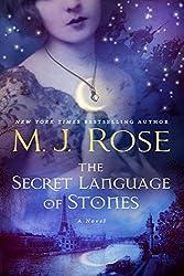 The Secret Language of Stones: A Novel by M. J. Rose (July 19,2016)