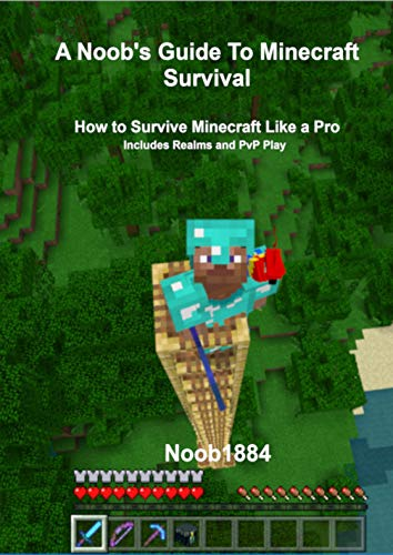 A Noob's Guide to Minecraft Survival: How to Survive