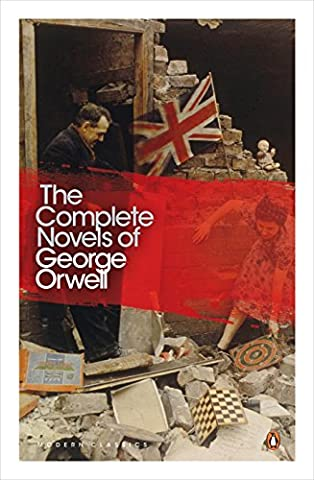 The Complete Novels of George Orwell: Animal Farm, Burmese Days, A Clergyman's Daughter, Coming Up for Air, Keep the Aspidistra Flying, Nineteen Eighty-Four (Penguin Modern Classics)