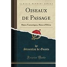 Oiseaux de Passage: Rimes Fantastiques, Rimes d'Ébène (Classic Reprint)