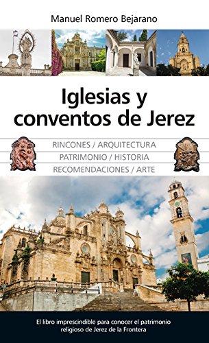 Iglesias y Conventos de Jerez (Andalucía) por Manuel Romero Bejarano