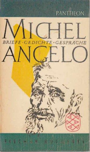 Briefe, Gedichte, Gespräche. Michelangelo. Ausgewählt, eingel. u. übers. von Heinrich Koch, Fischer Bücherei ; 169 (Gedichte Und Briefe Michelangelo)