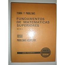 Teoría y problemas de Fundamentos de Matemáticas Superiores