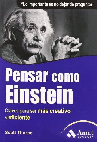 Pensar como Einstein: Claves para ser más creativo y eficiente