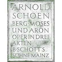 Moses und Aron: Oper in drei Akten. Soli, Chor und Orchester. Klavierauszug.
