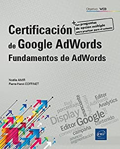 adword: Certificación de Google AdWords . Fundamentos de AdWords